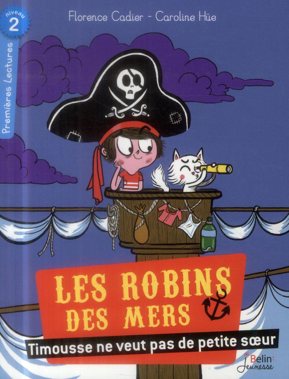 Les Robins des mers ; Timousse ne veut pas de petite soeur ; premières lectures ; niveau 2