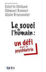 Vente EBooks : Le souci de l'humain : un défi pour la psychiatrie  - Colette CHILAND - Alain Braconnier - Clément BONNET