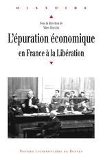 L'épuration économique en France à la Libération  - Marc Bergère