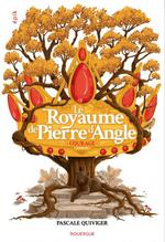 Le royaume de Pierre d'Angle t.4 ; courage