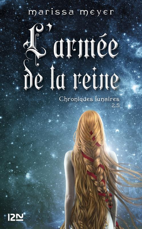 Chroniques lunaires - livre 2,5 : L'armée de la reine  - Marissa Meyer
