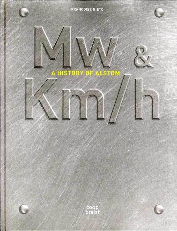 Mw & km/h ; a history of Alstom