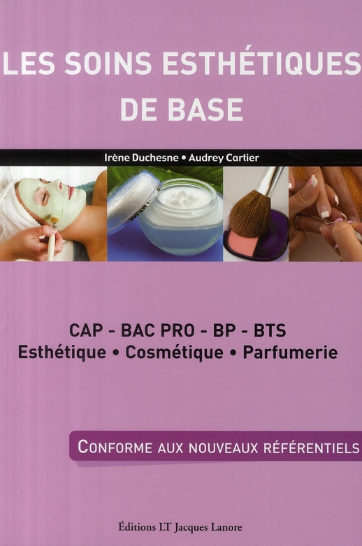 Les Soins Esthetiques De Base ; Cap, Bac Pro, Bp, Bts