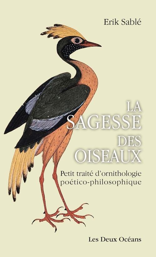 La sagesse des oiseaux ; petit traité d'ornithologie poético-philosophique