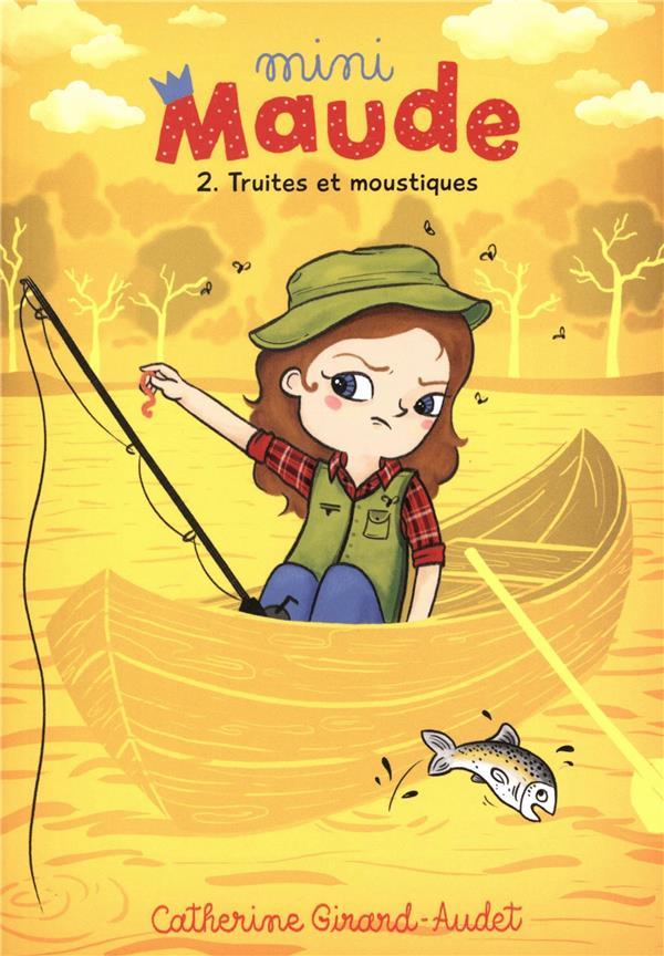 Mini-Maude T.2 ; truites et moustiques