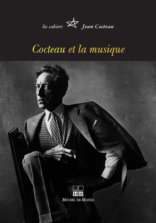 Cahiers Jean Cocteau  - Cocteau et la musique