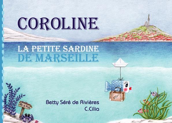 Coroline, la petite sardine de Marseille