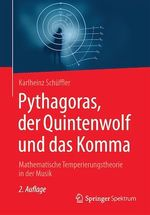 Pythagoras, der Quintenwolf und das Komma  - Karlheinz Schüffler