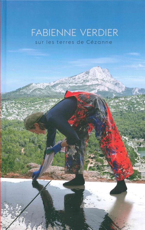 Fabienne Verdier, sur les terre de Cézanne
