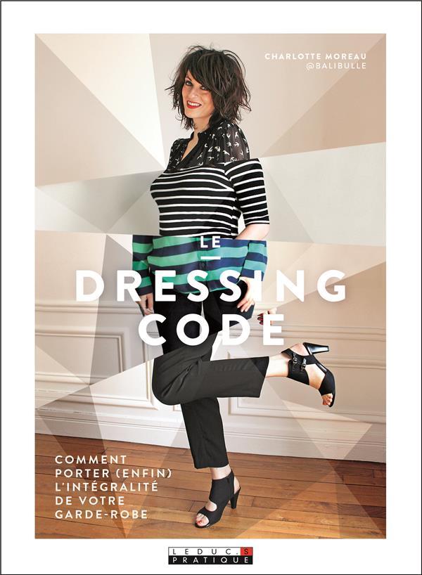 Le dressing code ; comment porter (enfin) l'intégralité de votre garde-robe