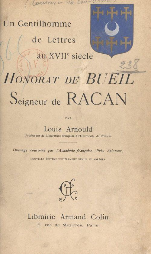Un gentilhomme de lettres au XVIIe siècle : Honorat de Bueil, seigneur de Racan  - Louis Arnould