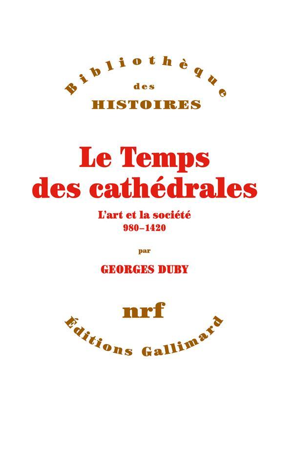Le temps des cathédrales ; l'art et la société (980-1420)