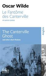 Fantome Des Canterville Et Autres Contes/ Le The Canterville Ghost And Other Sho