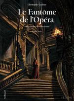 Vente EBooks : Le Fantôme de l'Opéra (Tome 1). D'après l'oeuvre de Gaston Leroux  - Christophe Gaultier - Gaston Leroux