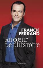 Vente Livre Numérique : Au coeur de l'histoire  - Franck Ferrand