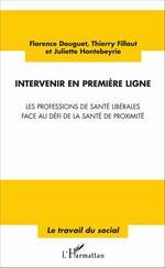 Vente Livre Numérique : Intervenir en première ligne  - Thierry Fillaut - Florence Douguet - Juliette Hontebeyrie