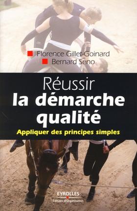Reussir La Demarche Qualite. Appliquer Des Principes Simple S