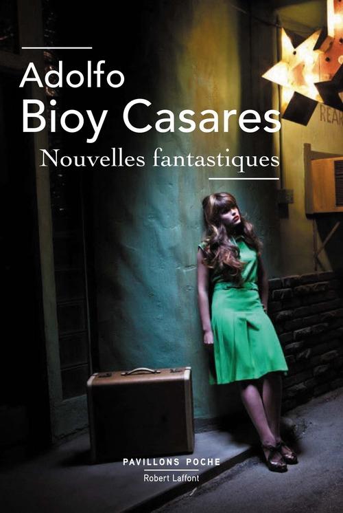 Nouvelles fantastiques  - Adolfo BIOY CASARES