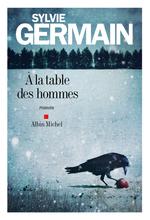 Vente Livre Numérique : A la table des hommes  - Sylvie Germain