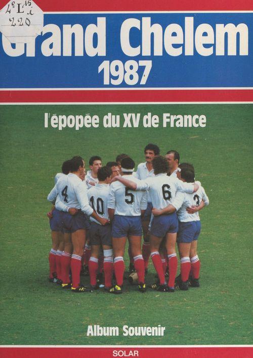Grand Chelem 1987 : l'épopée du XV de France