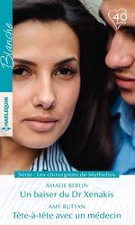 Vente Livre Numérique : Un baiser du Dr Xenakis - Tête-à-tête avec un médecin  - Amalie Berlin - Amy Ruttan