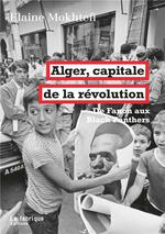 Alger, capitale de la révolution ; de fanon aux black panthers