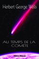 Au temps de la comete  - H. g. Wells