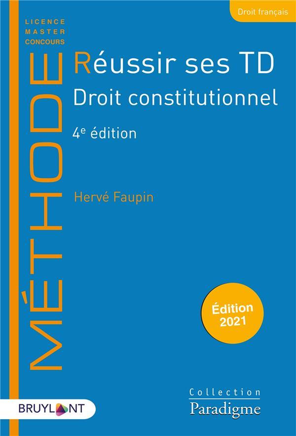 Réussir ses TD ; droit constitutionnel (édition 2021)