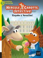 Vente Livre Numérique : Hercule Carotte - Enquête à Versailles CP/CE1 6/7 ans  - Pascal BRISSY