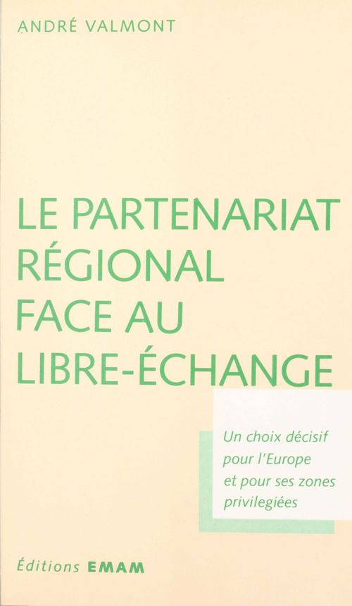 Le partenariat régional face au libre-échange : un choix décisif pour l'Europe et pour ses zones privilégiées