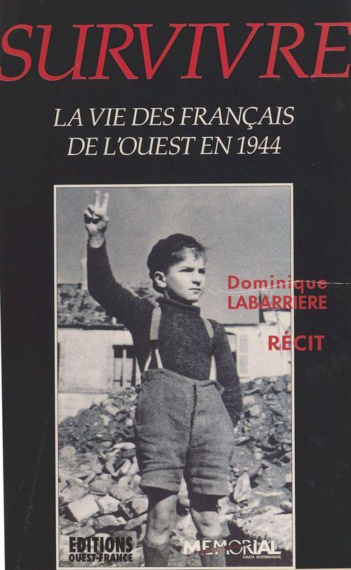 Survivre:vie francais de l'ouest 1944