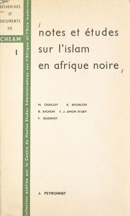 Notes et études sur l'Islam en Afrique noire