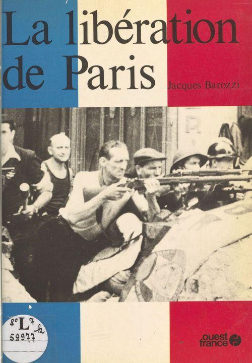 La Libération de Paris  - Jacques Barozzi