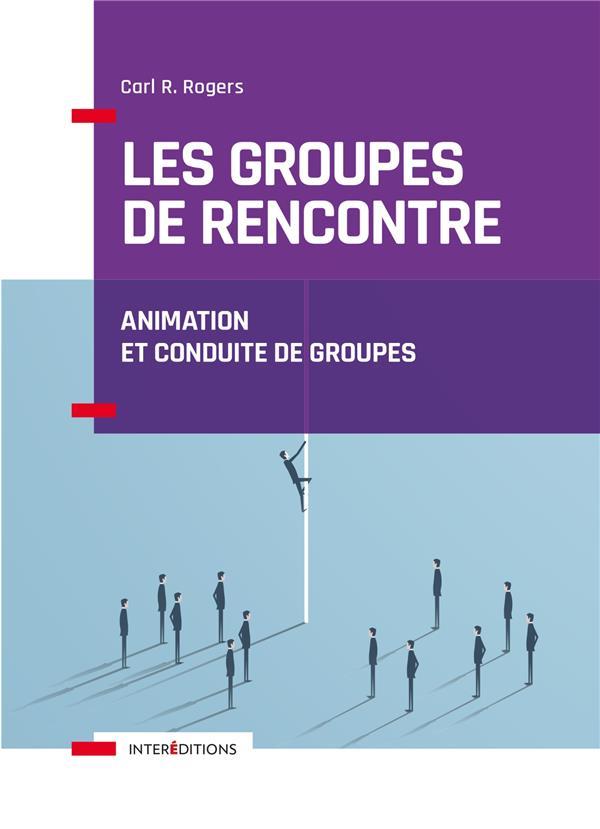Les groupes de rencontre ; animation et conduite de groupes