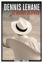 Vente Livre Numérique : Ce monde disparu  - Dennis Lehane