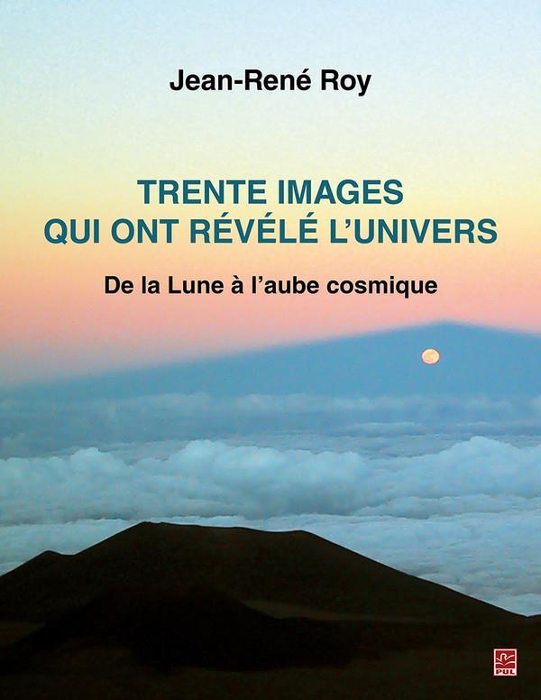 Trente images qui ont révélé l'univers ; de la lune à l'aube cosmique