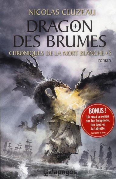 Chroniques de la mort blanche t.3 ; dragon des brumes