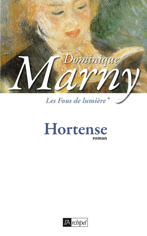 Les Fous de lumière - tome 1 Hortense