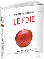Medical medium ; le foie