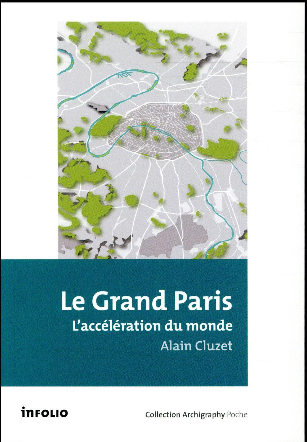 Le Grand Paris ; l'accélération du monde