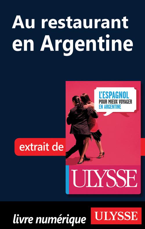GUIDE DE CONVERSATION AU RESTAURANT ; en Argentine