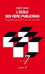 Couverture de L'école des réac-publicains ; la pédagogie noire du fn et des néoconservatuers