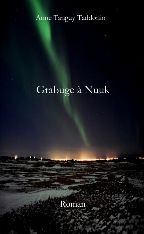 Grabuge à Nuuk  - Anne Tanguy Taddonio