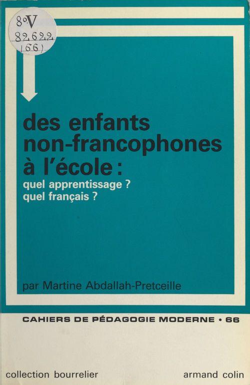 Des enfants non-francophones à l'école : quel apprentissage ? quel français ?