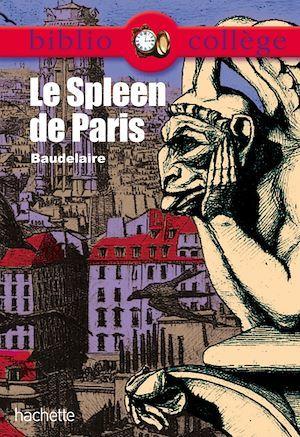 Bibliocollège - Le Spleen de Paris, Charles Baudelaire