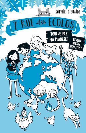 7 rue des Écolos, tome 2 - La planète est fichue !