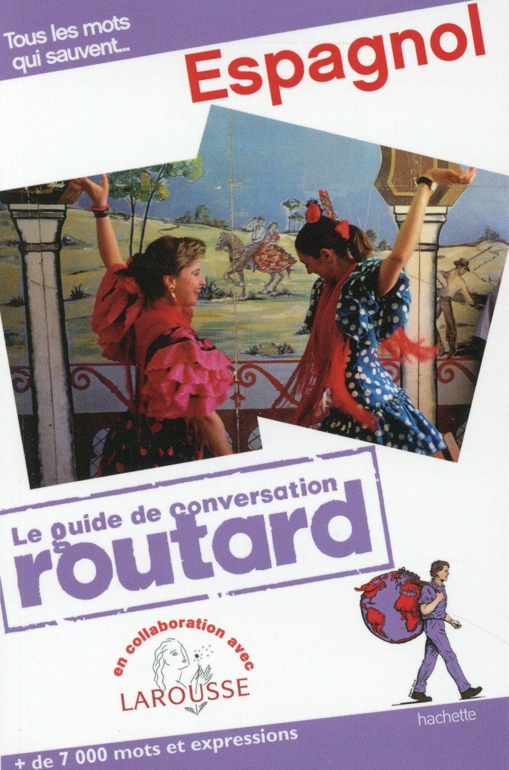 Le Guide De Conversation Routard; Espagnol