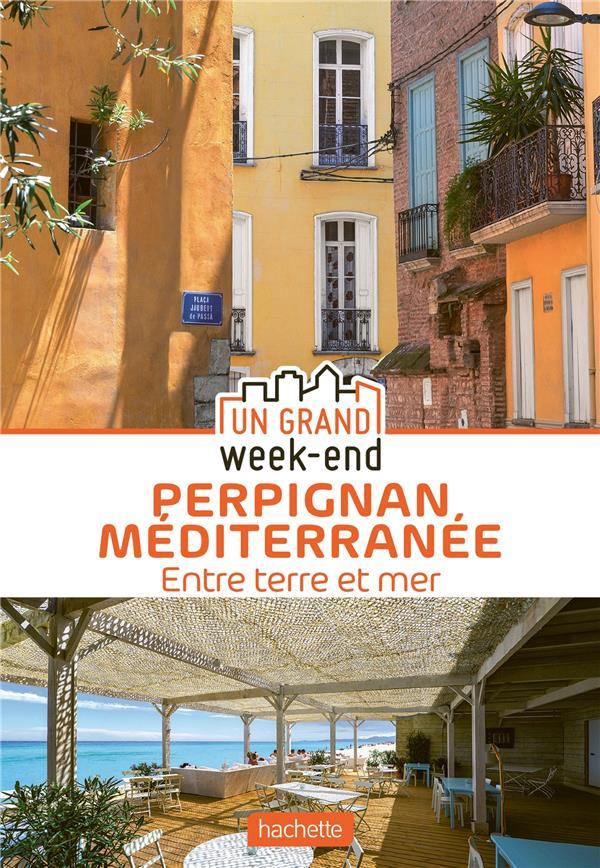 un grand week-end ; Perpignan Méditerranée : entre terre et mer