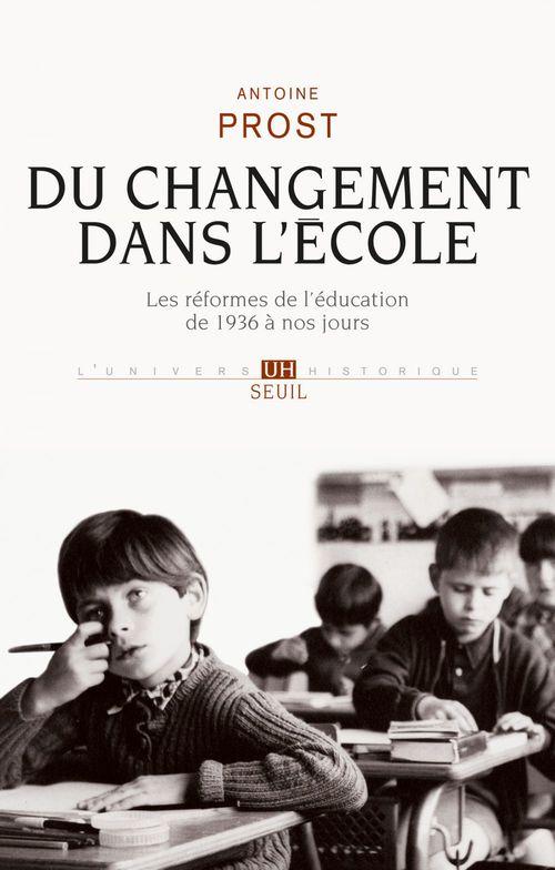 Du changement dans l'école ; les réformes de l'éducation de 1936 à nos jours