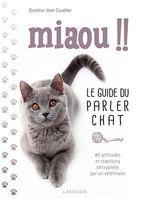 Miaou !! le guide du parler chat  - Jean Cuvelier